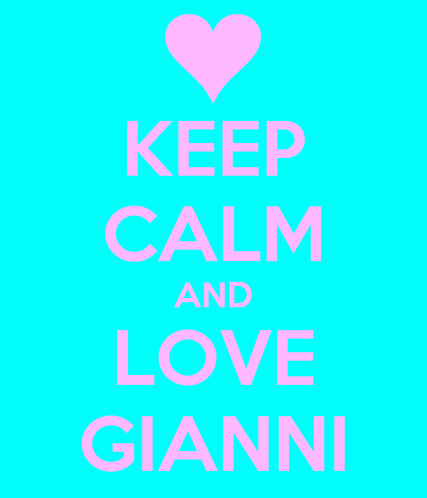 KEEP CALM AND LOVE GIANNI