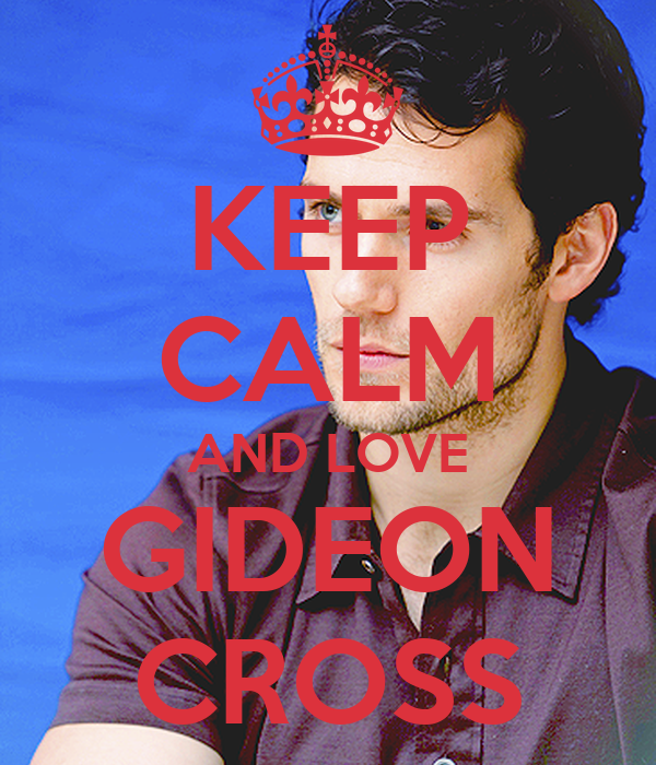 KEEP CALM AND LOVE GIDEON CROSS
