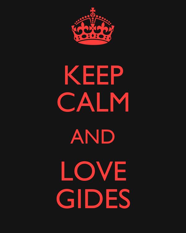 KEEP CALM AND LOVE GIDES