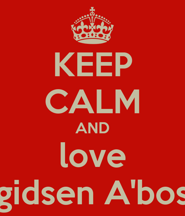 KEEP CALM AND love gidsen A'bos