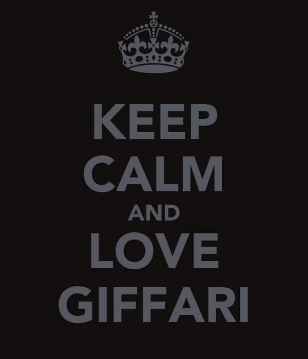KEEP CALM AND LOVE GIFFARI