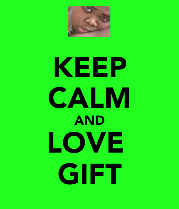 KEEP CALM AND LOVE  GIFT