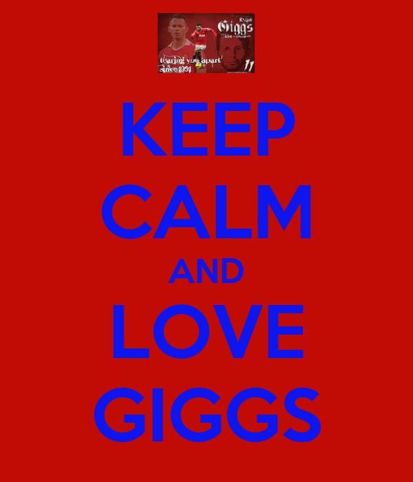 KEEP CALM AND LOVE GIGGS