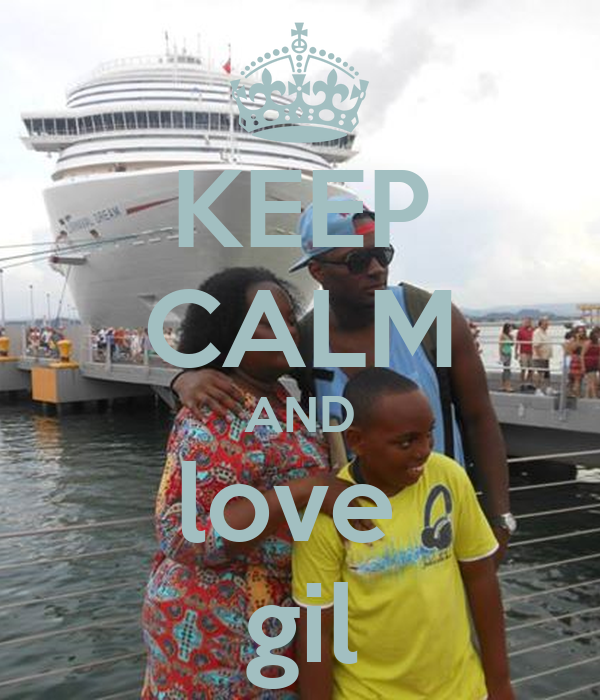 KEEP CALM AND love  gil