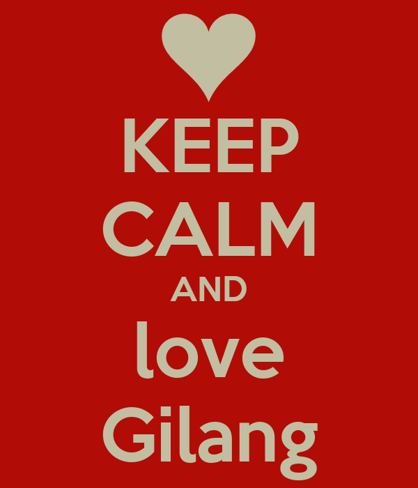 KEEP CALM AND love Gilang