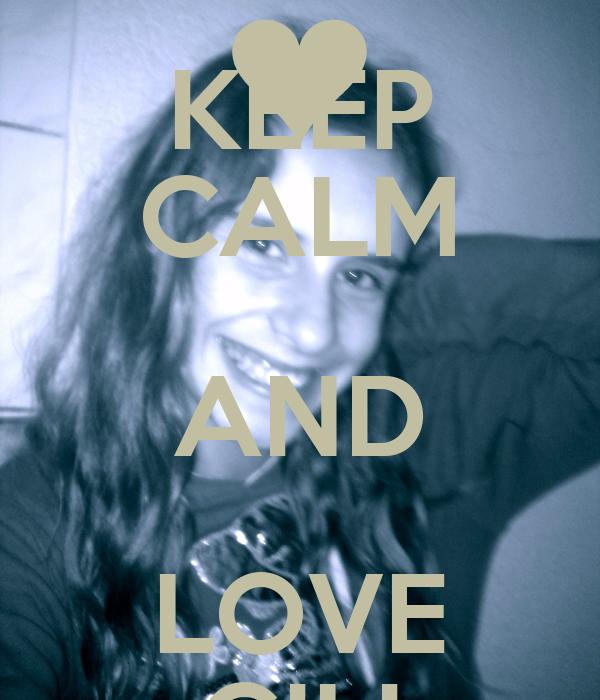 KEEP CALM AND LOVE GILI