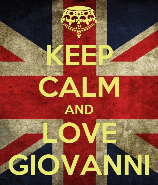 KEEP CALM AND LOVE GIOVANNI