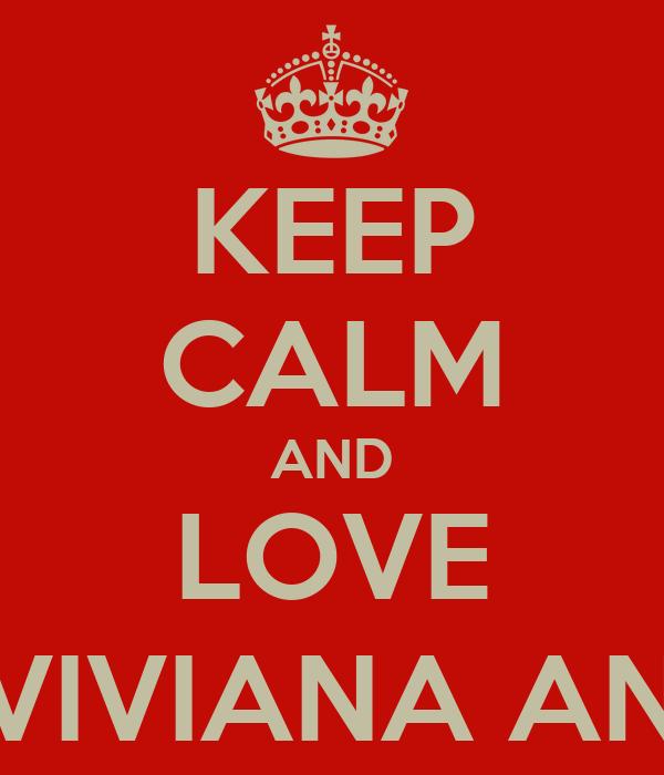 KEEP CALM AND LOVE GIOVANNI,VIVIANA AND GIORGIA