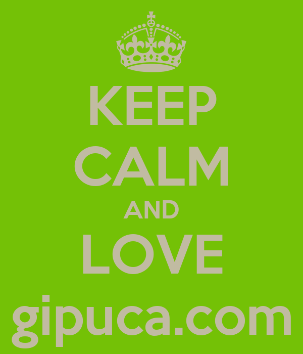 KEEP CALM AND LOVE gipuca.com