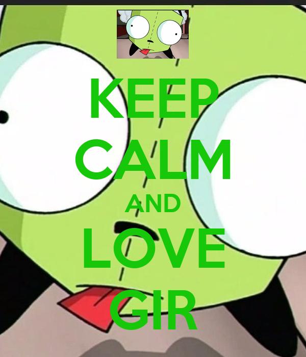 KEEP CALM AND LOVE GIR