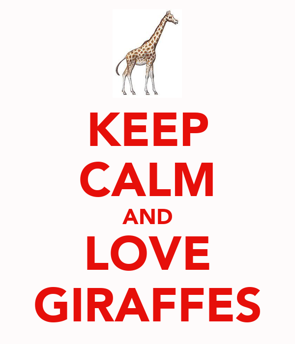 KEEP CALM AND LOVE GIRAFFES Poster - 46.1KB