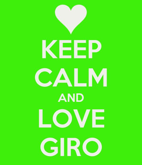 KEEP CALM AND LOVE GIRO