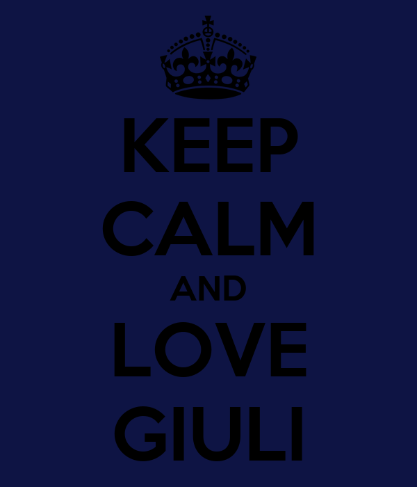 KEEP CALM AND LOVE GIULI