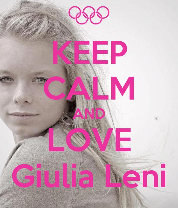 KEEP CALM AND LOVE Giulia Leni