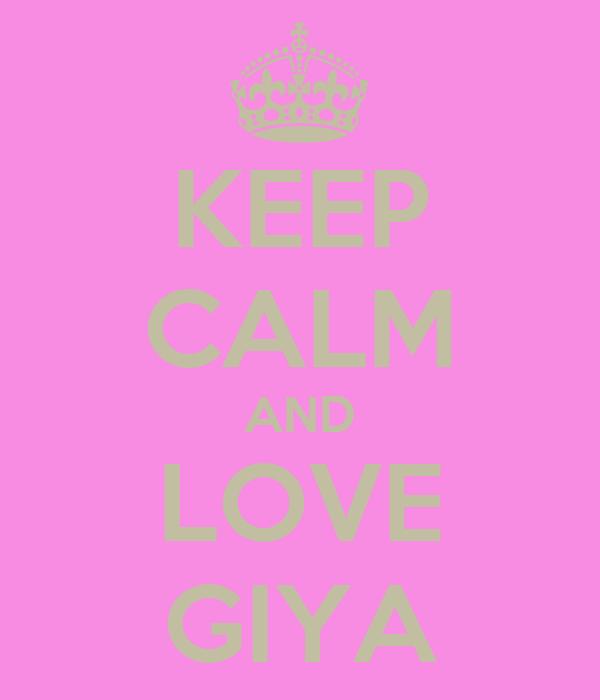 KEEP CALM AND LOVE GIYA