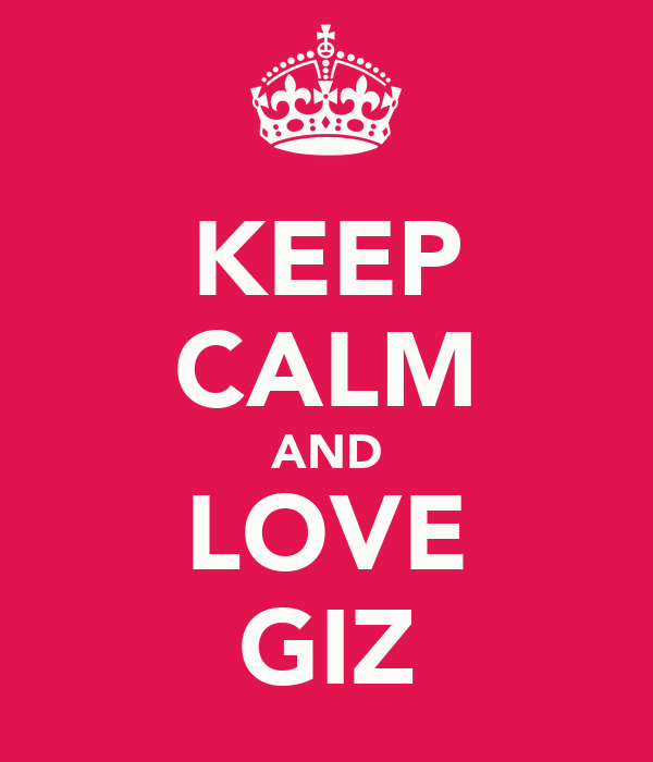 KEEP CALM AND LOVE GIZ