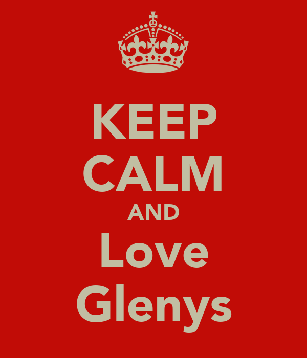 KEEP CALM AND Love Glenys