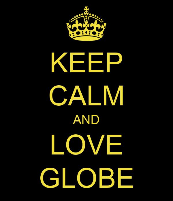 KEEP CALM AND LOVE GLOBE