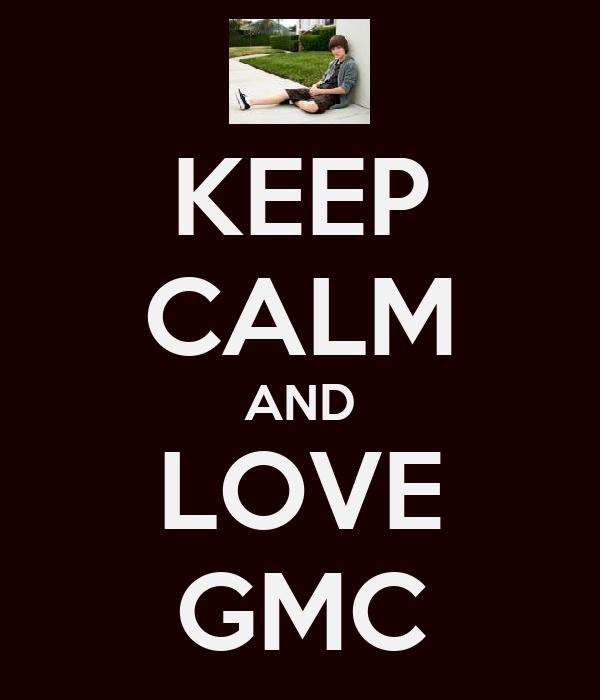 KEEP CALM AND LOVE GMC