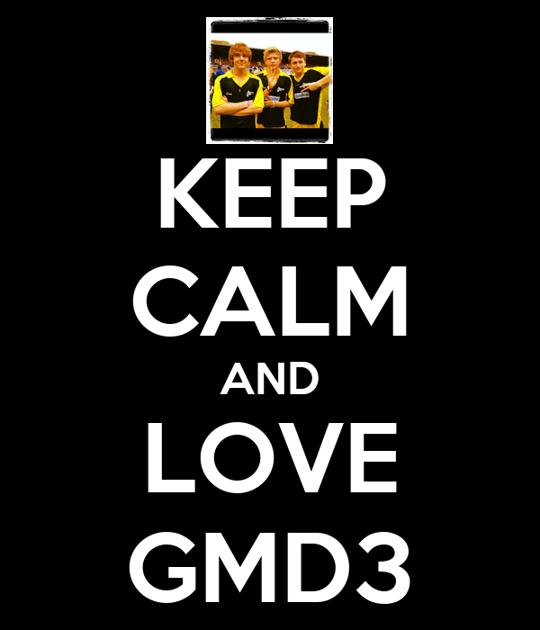 KEEP CALM AND LOVE GMD3