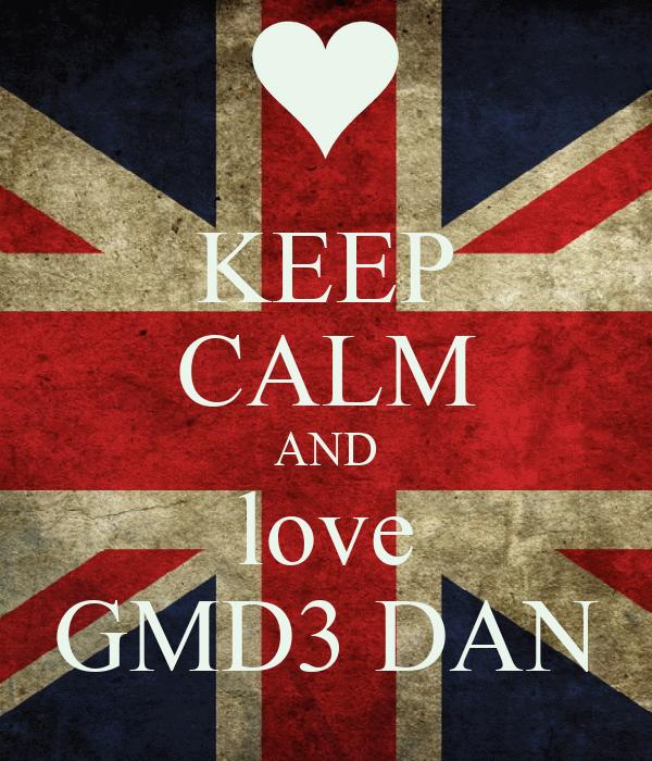 KEEP CALM AND love GMD3 DAN