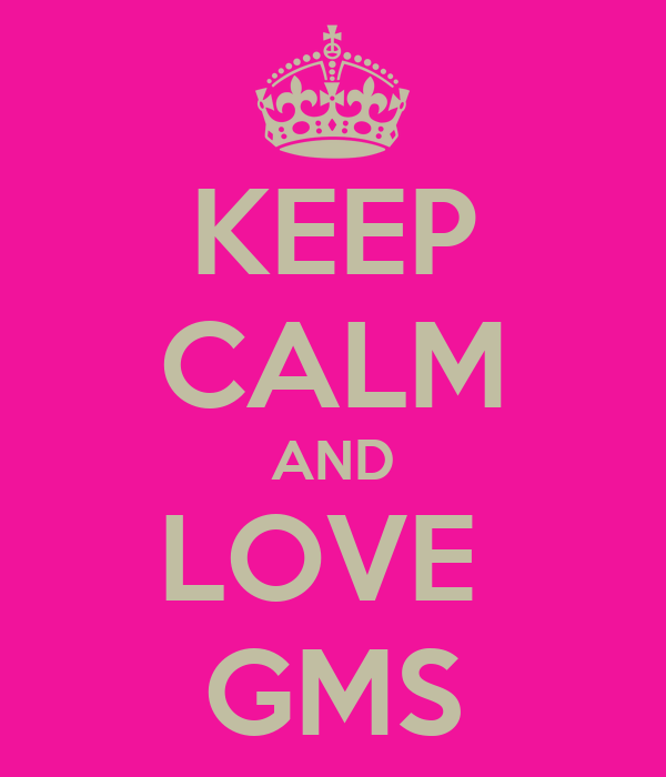 KEEP CALM AND LOVE  GMS