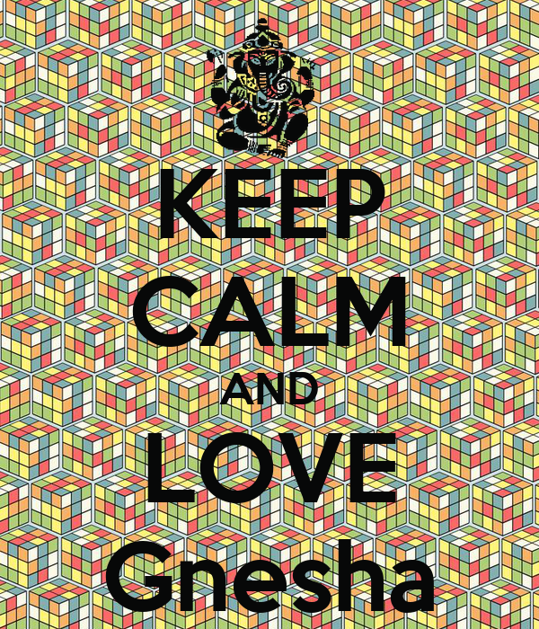 KEEP CALM AND LOVE Gnesha