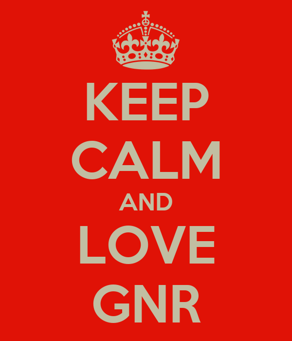 KEEP CALM AND LOVE GNR