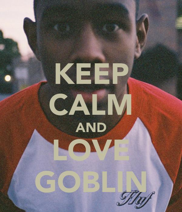 KEEP CALM AND LOVE GOBLIN