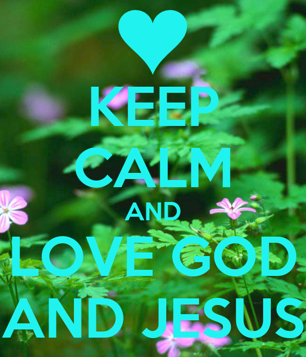 KEEP CALM AND LOVE GOD AND JESUS Poster | Angel