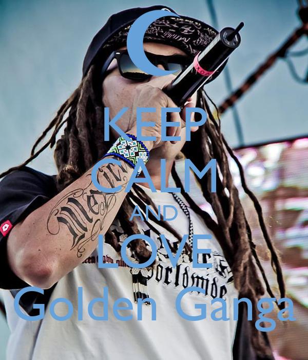 KEEP CALM AND LOVE Golden Ganga