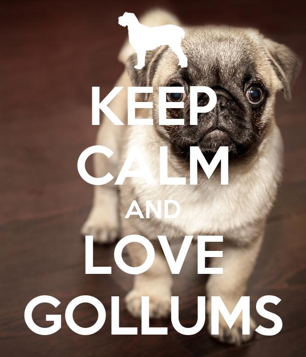KEEP CALM AND LOVE GOLLUMS
