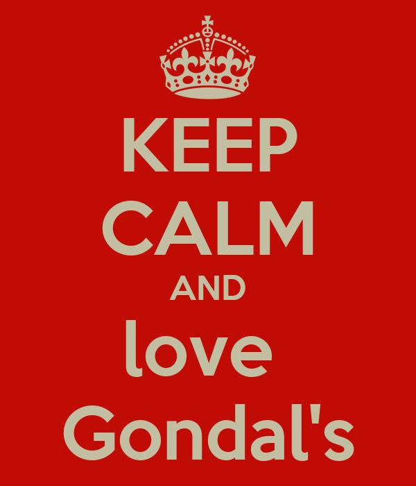KEEP CALM AND love  Gondal's