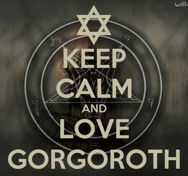 KEEP CALM AND LOVE GORGOROTH