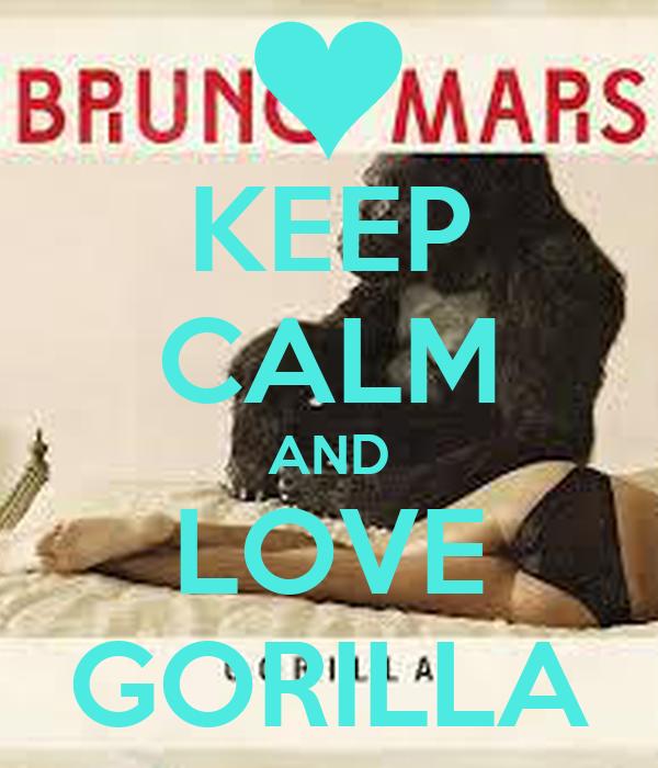 KEEP CALM AND LOVE GORILLA