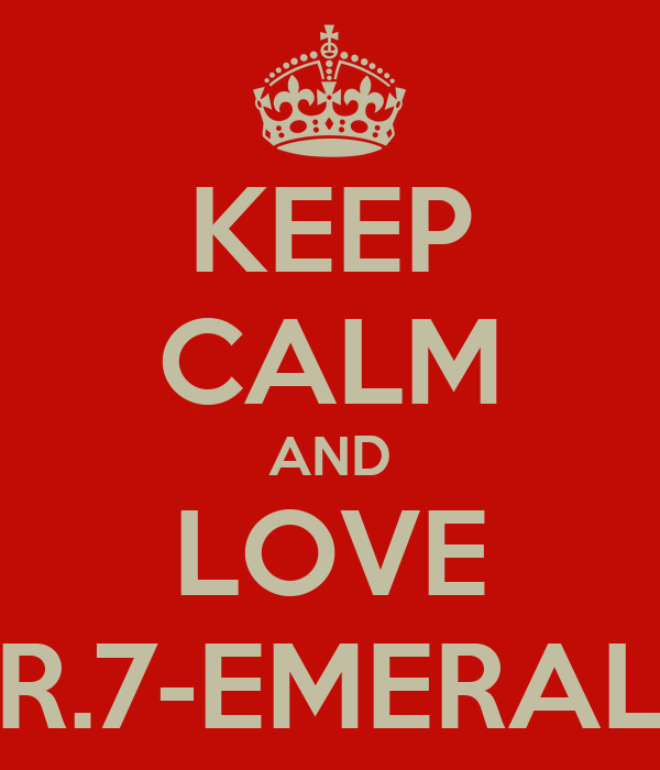 KEEP CALM AND LOVE GR.7-EMERALD