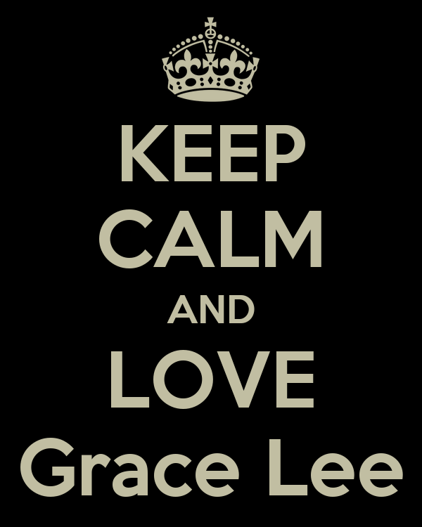 KEEP CALM AND LOVE Grace Lee