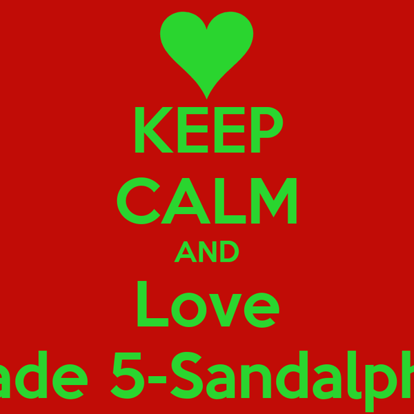 KEEP CALM AND Love Grade 5-Sandalphon