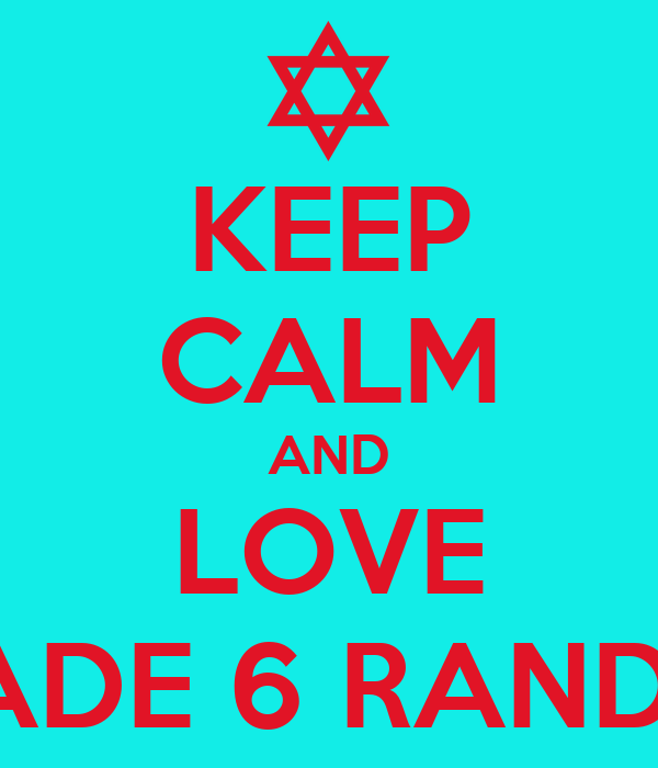 KEEP CALM AND LOVE GRADE 6 RANDOM
