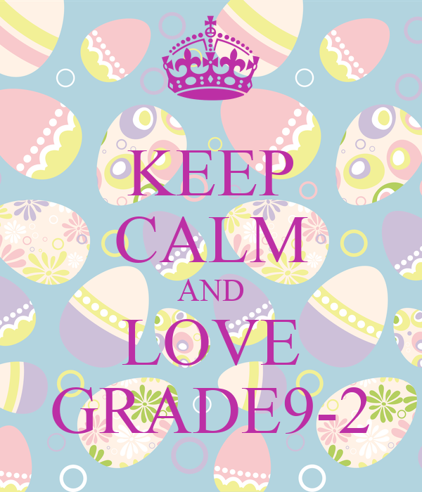 KEEP CALM AND LOVE GRADE9-2