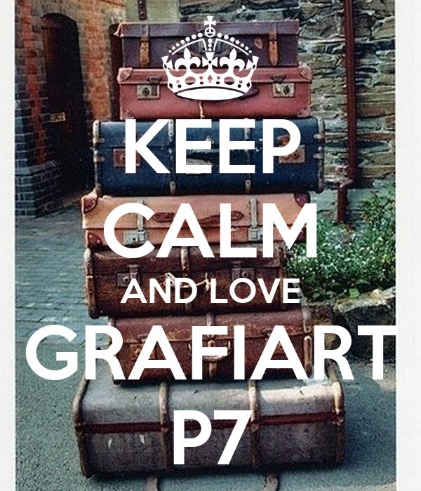 KEEP CALM AND LOVE GRAFIART P7