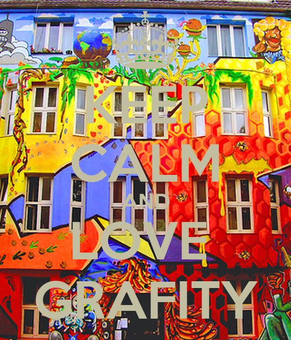 KEEP CALM AND LOVE  GRAFITY