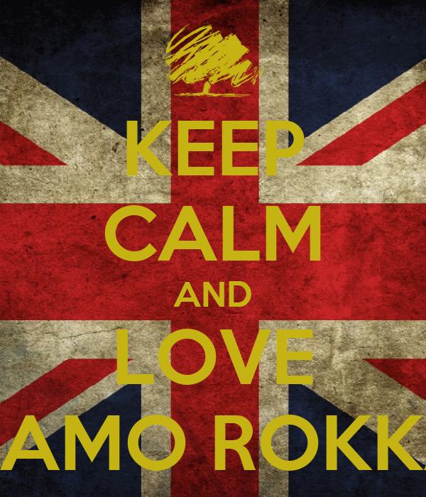 KEEP CALM AND LOVE GRAMO ROKKAZ