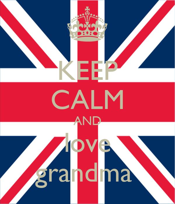 KEEP CALM AND love grandma