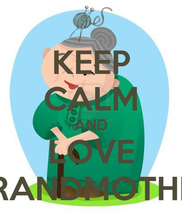 KEEP CALM AND LOVE GRANDMOTHER