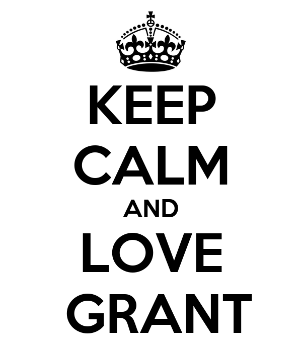 KEEP CALM AND LOVE   GRANT