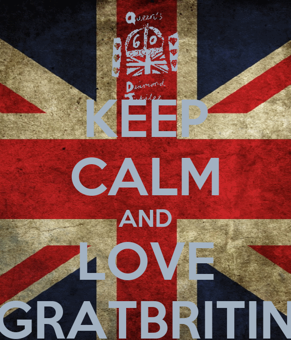 KEEP CALM AND LOVE GRATBRITIN