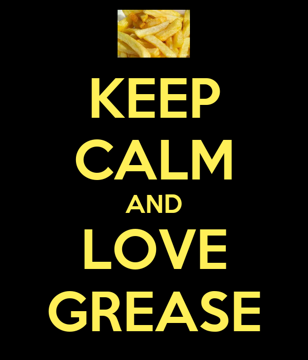 KEEP CALM AND LOVE GREASE