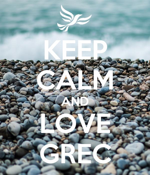 KEEP CALM AND LOVE GREC