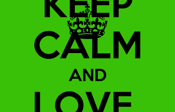 KEEP CALM AND LOVE  GREEN REVOLUTION